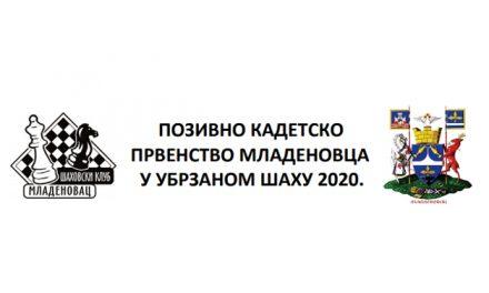 ПОЗИВНО КАДЕТСКО ПРВЕНСТВО МЛАДЕНОВЦА У УБРЗАНОМ ШАХУ 2020.